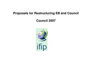 Proposals for Restructuring EB and Council Council 2007