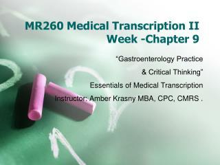 MR260 Medical Transcription II Week -Chapter 9