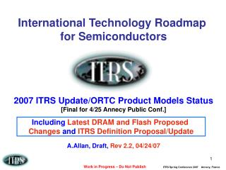 International Technology Roadmap  for Semiconductors 2007 ITRS Update/ORTC Product Models Status