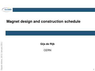 Magnet design and construction  schedule