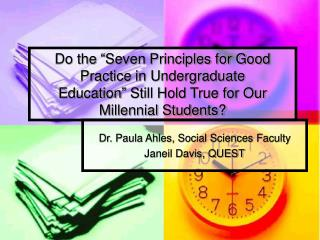 "Do the ""Seven Principles for Good Practice in Undergraduate  Education"" Still Hold True for Our Millennial Students?"