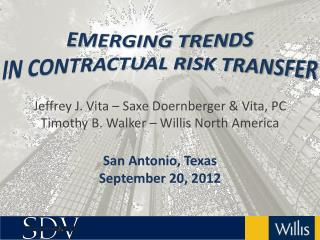 EMERGING TRENDS  IN CONTRACTUAL RISK TRANSFER