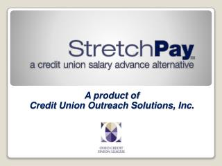 A product of  Credit Union Outreach Solutions, Inc.
