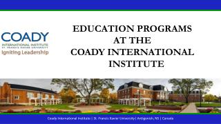 Education Programs  at the  Coady International Institute