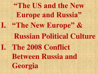 """The US and the New Europe and Russia"""
