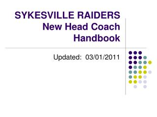 SYKESVILLE RAIDERS New Head Coach Handbook