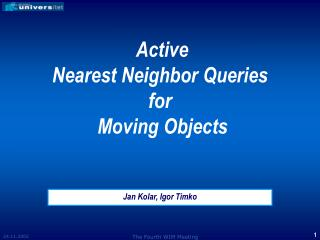 Active  Nearest  N eighbor Queries for  Moving  Objects