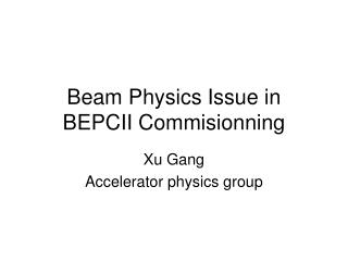 Beam Physics Issue in BEPCII Commisionning