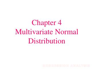 Chapter 4 Multivariate Normal Distribution