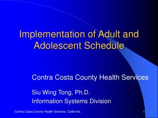 Implementation of Adult and Adolescent Schedule