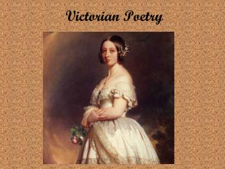 Characteristics of Victorian Poetry • Romantic in subject matter • Personal melancholy • Religion