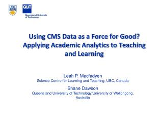 Using CMS Data as a Force for Good?  Applying Academic Analytics to Teaching and Learning