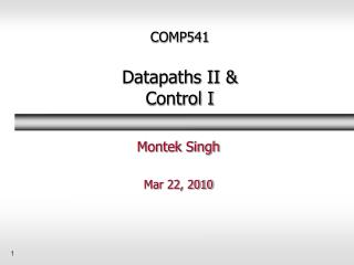 COMP541 Datapaths II & Control I