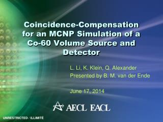 Coincidence-Compensation for an MCNP Simulation of a Co-60 Volume Source and Detector