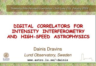 Intensity Interferometry workshop – Salt Lake City, January 2009