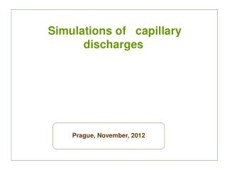 Simulations of   capillary  discharges