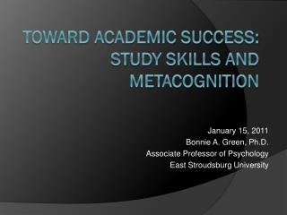 Toward Academic Success:  Study skills and Metacognition