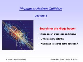 Physics at Hadron Colliders Lecture 3