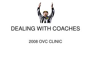 DEALING WITH COACHES