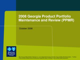 2008 Georgia Product Portfolio Maintenance and Review (PPMR)