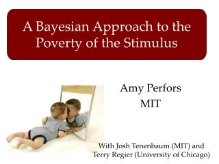 A Bayesian Approach to the Poverty of the Stimulus