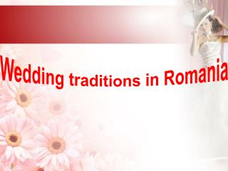 Wedding traditions in Romania
