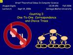 Counting I:  One-To-One  Correspondence  and Choice Trees