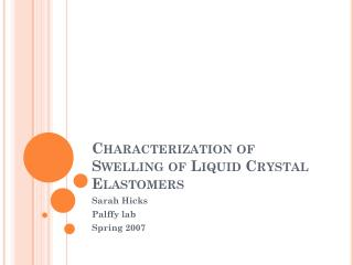 Characterization of Swelling of Liquid Crystal Elastomers