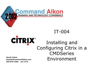 IT-004 Installing and Configuring Citrix in a CMDSeries Environment