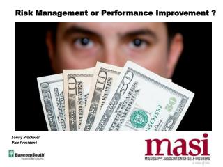 Risk Management or Performance Improvement ?