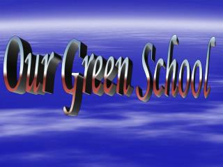 Our Green School