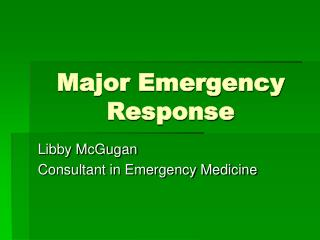 Major Emergency Response