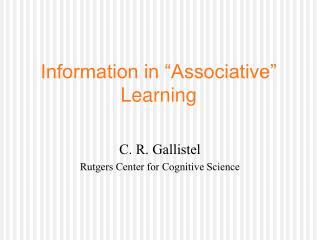 "Information in ""Associative"" Learning"
