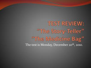 "TEST REVIEW: ""The Story-Teller"" ""The Medicine Bag"""