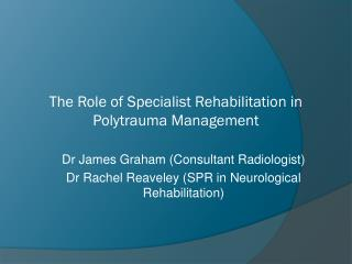 The Role of Specialist Rehabilitation in Polytrauma Management
