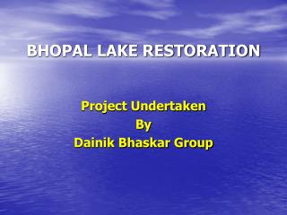 BHOPAL LAKE RESTORATION
