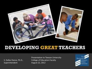 DEVELOPING GREAT TEACHERS