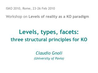 ISKO 2010, Rome, 23-26 Feb 2010 Workshop on  Levels of reality as a KO paradigm