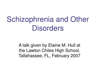 Schizophrenia and Other Disorders