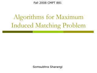 Algorithms for Maximum Induced Matching Problem