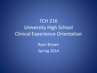 TCH 216 University High School Clinical Experience Orientation