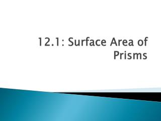 12.1: Surface Area of Prisms