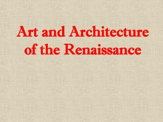 Art and Architecture of the Renaissance