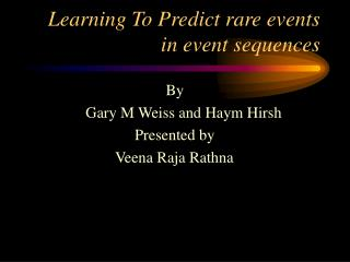Learning To Predict rare events in event sequences