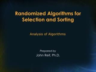 Randomized Algorithms for Selection and Sorting