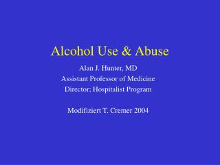 Alcohol Use  Abuse