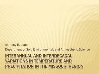 Interannual  and  Interdecadal  variations in temperature and Precipitation in the Missouri Region