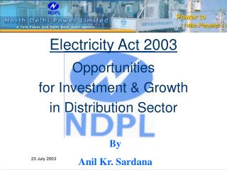 Electricity Act 2003 Opportunities  for Investment & Growth  in Distribution Sector