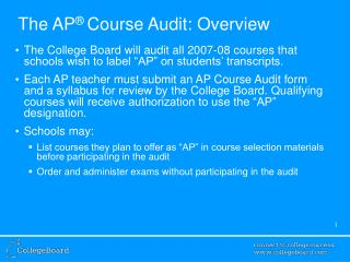 The AP ®  Course Audit: Overview
