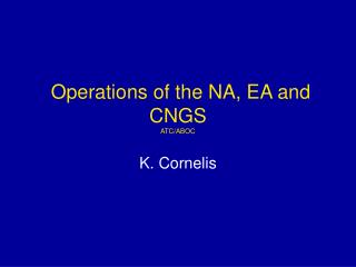 Operations of the NA, EA and CNGS ATC/ABOC